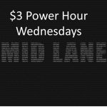 $3 Power Hour Wednesdays
